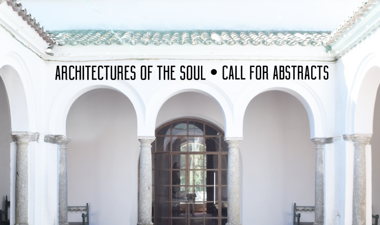 Call for Abstracts - Architectures of the Soul
